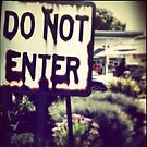 Do Not Enter by Tara Filliater