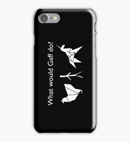 What Would Gaff Do? - Black iPhone Case/Skin