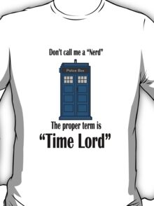 """The Term is """"Time Lord"""" T-Shirt"""