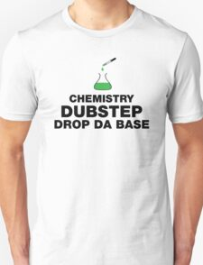 Dubstep And Chemistry Humor T-Shirt