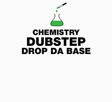 Dubstep And Chemistry Humor Unisex T-Shirt