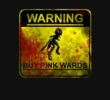 Warning:Buy Pink Wards  Unisex T-Shirt