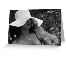 Willow- adv Greeting Card