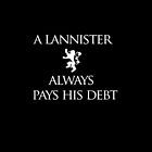 Game Of Thrones - A Lannister always pay his debt by Lunil