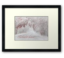 I'll Be Home for Christmas Framed Print