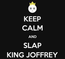 Keep Calm and.. Slap The King! by Vahlia