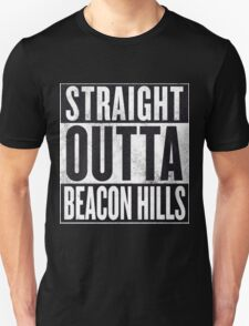 Straight Outta Beacon Hills Unisex T-Shirt