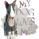 My Dog Loves Me by Ginny Luttrell