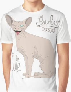 Hairless Pussies are so cute Graphic T-Shirt
