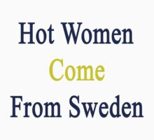 Hot Women Come From Sweden by supernova23