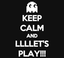Keep Calm And Lets Play by Phaedrart