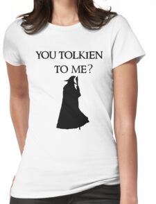 You Tolkien to me?  Womens Fitted T-Shirt