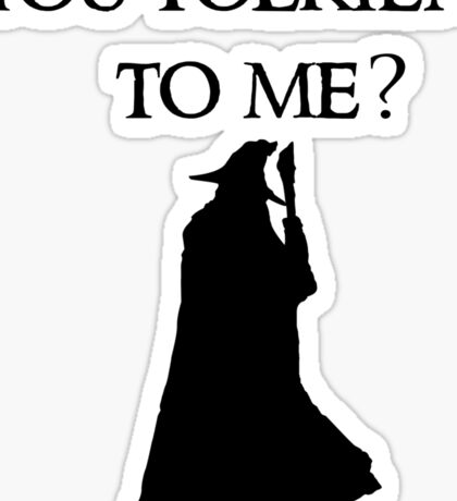 You Tolkien to me?  Sticker
