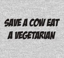 Save a cow eat a vegetarian by vincepro76