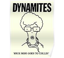 DYNAMITES: YOUR MOM GOES TO COLLEGE Poster