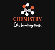 Chemistry Funny Saying, It's Bonding Time Unisex T-Shirt