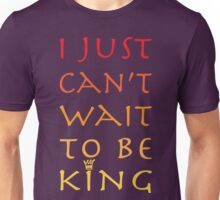 I Just Can't Wait Unisex T-Shirt
