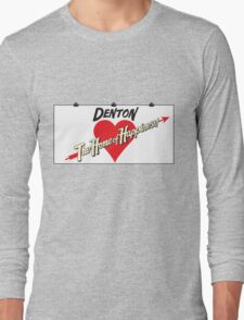 Denton - Home of Happiness Long Sleeve T-Shirt
