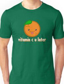 Vitamin C U Later Unisex T-Shirt