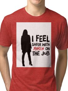 I Feel Safer With Benson On The Job Tri-blend T-Shirt