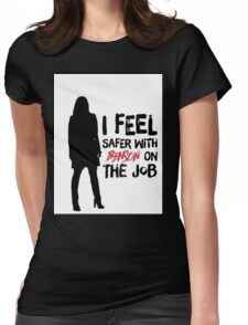 I Feel Safer With Benson On The Job Womens Fitted T-Shirt