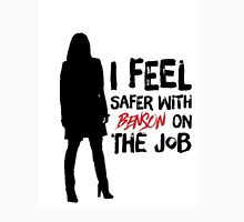 I Feel Safer With Benson On The Job Unisex T-Shirt