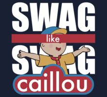 Swag Swag Like Caillou Kids Clothes
