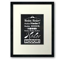 Hodor Hodor Hodor Hodor Framed Print