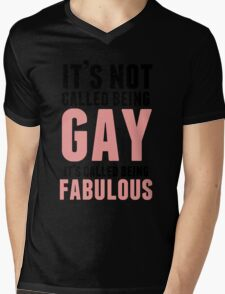Being Fabulous Is Not Gay Mens V-Neck T-Shirt