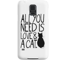 All You Need Is Love and A Cat Samsung Galaxy Case/Skin