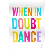 When In Doubt Dance! Poster