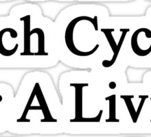 My Daughter Doesn't Coach Cycling For A Living She Does It For Fun Sticker