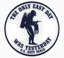 The Only Easy Day Was Yesterday Kids Tee