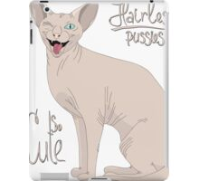 Hairless Pussies are so cute iPad Case/Skin