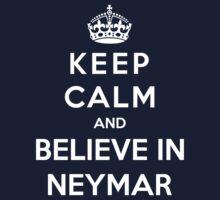 Keep Calm And Believe In Neymar by Phaedrart