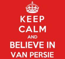 Keep Calm And Believe In Van Persie by Phaedrart