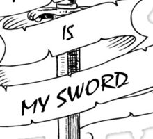 My Pen Is My Sword Sticker