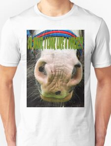So What...I Look Like A Horse T-shirt design T-Shirt