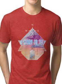 A story to tell Tri-blend T-Shirt