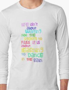 Dance In  The Rain Long Sleeve T-Shirt