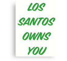 GTA V: Los Santos Owns You  Canvas Print