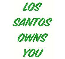 GTA V: Los Santos Owns You  Photographic Print