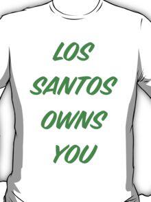 GTA V: Los Santos Owns You  T-Shirt