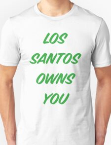 GTA V: Los Santos Owns You  T-Shirt