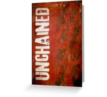 Unchained Greeting Card