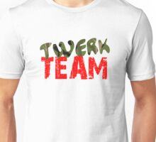 Twerk Team T-Shirts & Hoodies Unisex T-Shirt