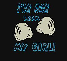 Stay Away From My Girl! Unisex T-Shirt