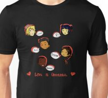 Love is Universal Unisex T-Shirt