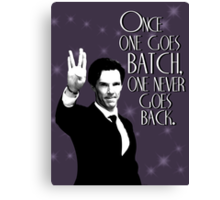 Once one goes Batch, one never goes back. Canvas Print