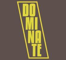 DOMINATE by eltoro79